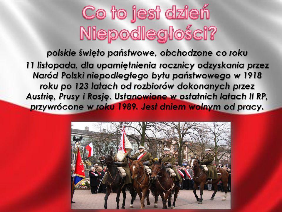 polskie święto państwowe, obchodzone co roku 11 listopada, dla upamiętnienia rocznicy odzyskania przez Naród Polski niepodległego bytu państwowego w 1