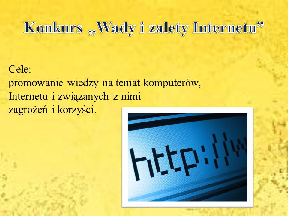 Cele: promowanie wiedzy na temat komputerów, Internetu i związanych z nimi zagrożeń i korzyści.