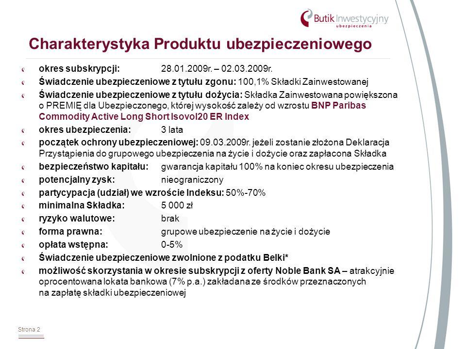 Strona 2 Charakterystyka Produktu ubezpieczeniowego okres subskrypcji:28.01.2009r.