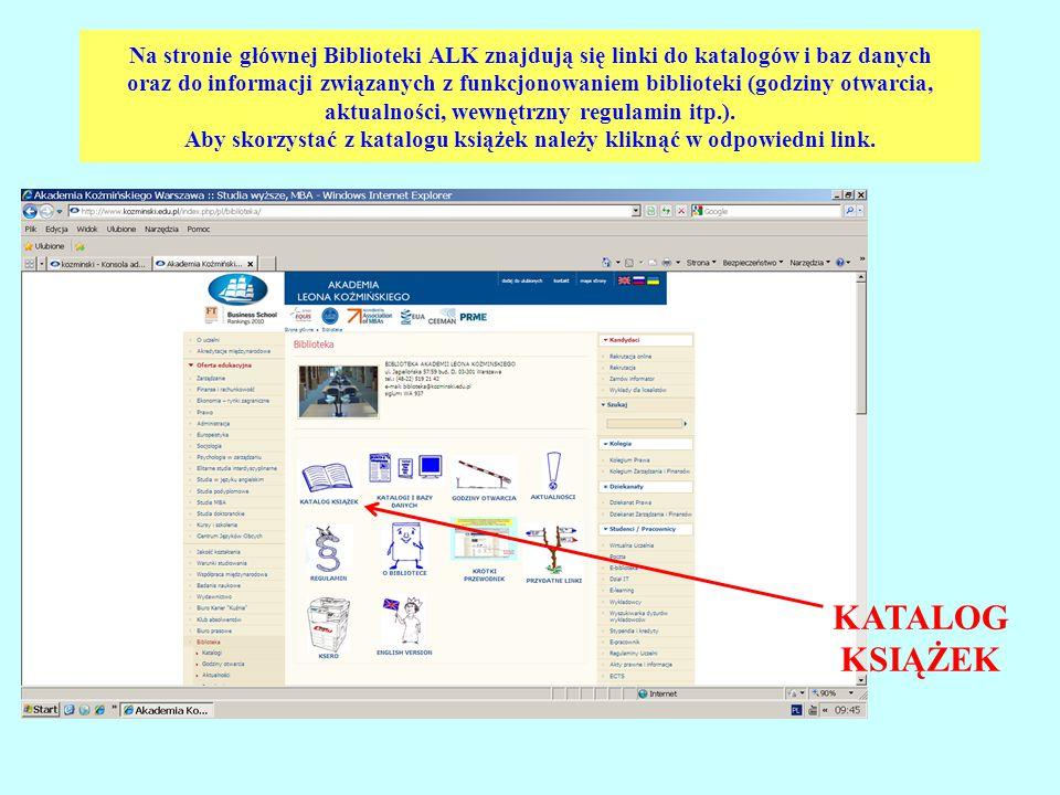 Na stronie głównej Biblioteki ALK znajdują się linki do katalogów i baz danych oraz do informacji związanych z funkcjonowaniem biblioteki (godziny otw