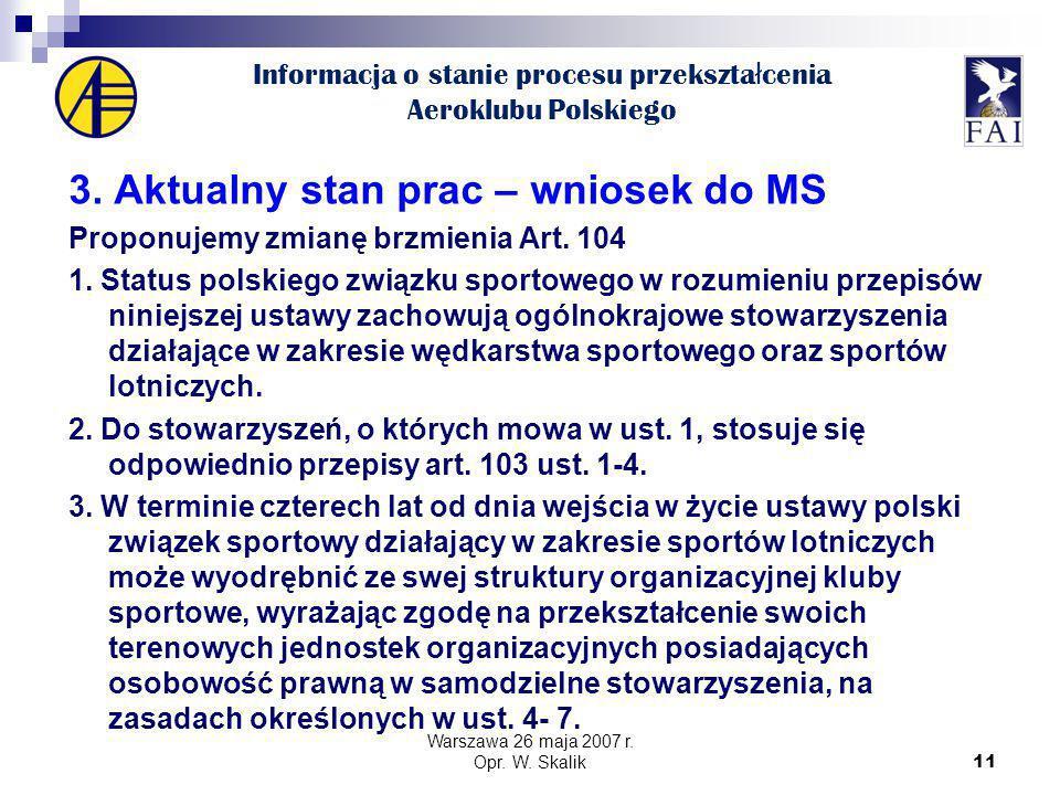 11 Informacja o stanie procesu przekszta ł cenia Aeroklubu Polskiego 3.