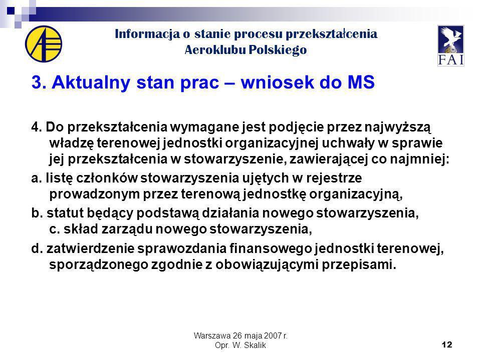 12 Informacja o stanie procesu przekszta ł cenia Aeroklubu Polskiego 3.