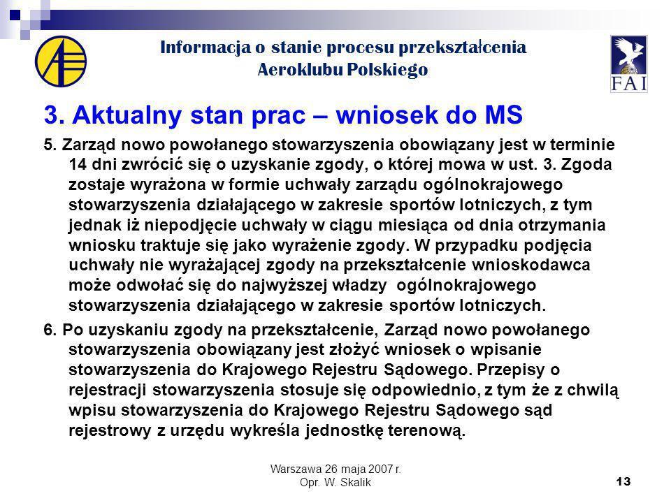 13 Informacja o stanie procesu przekszta ł cenia Aeroklubu Polskiego 3.