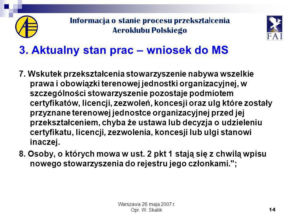 14 Informacja o stanie procesu przekszta ł cenia Aeroklubu Polskiego 3.