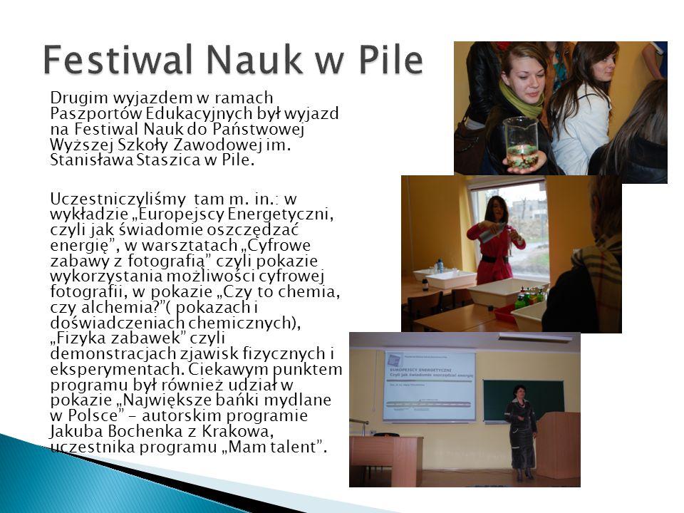 Drugim wyjazdem w ramach Paszportów Edukacyjnych był wyjazd na Festiwal Nauk do Państwowej Wyższej Szkoły Zawodowej im.