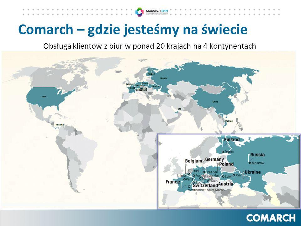 Comarch – gdzie jesteśmy na świecie Obsługa klientów z biur w ponad 20 krajach na 4 kontynentach