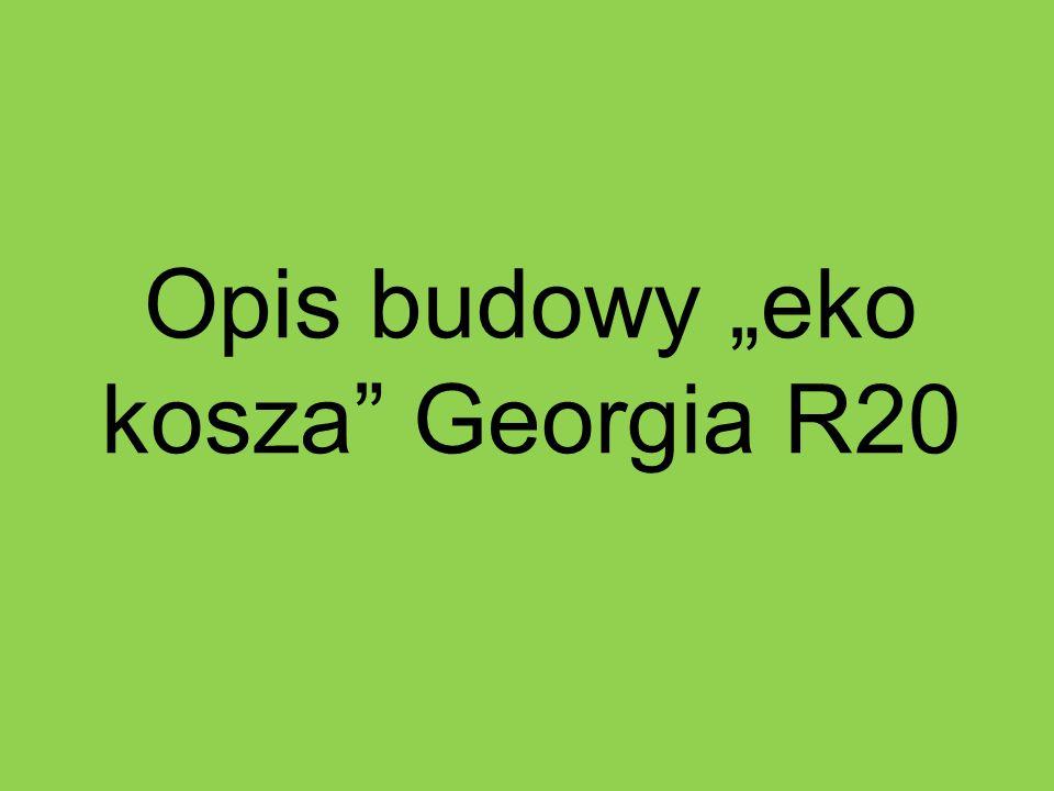 """Opis budowy """"eko kosza"""" Georgia R20"""