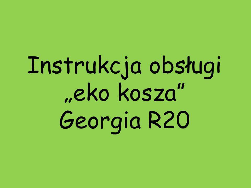 """Instrukcja obsługi """"eko kosza"""" Georgia R20"""
