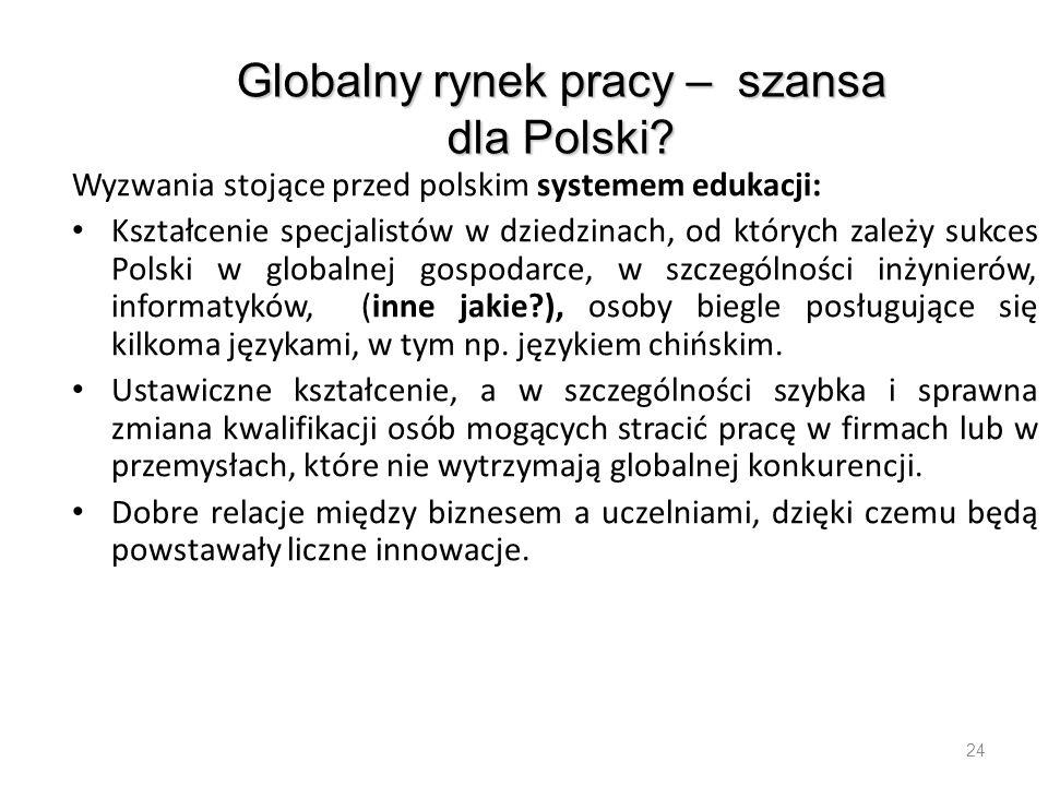 Wyzwania stojące przed polskim systemem edukacji: Kształcenie specjalistów w dziedzinach, od których zależy sukces Polski w globalnej gospodarce, w sz