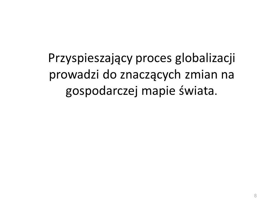 49 Proces selektywny Globalizacja jest ciągle procesem selektywnym bowiem korzystają z niej kraje bogate i średnio zamożne, zaś kraje ubogie nie są w obszarze zainteresowania zagranicznych inwestorów