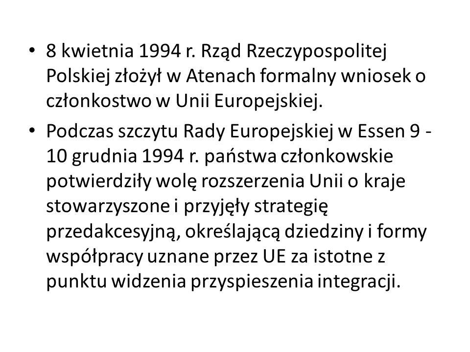 8 kwietnia 1994 r. Rząd Rzeczypospolitej Polskiej złożył w Atenach formalny wniosek o członkostwo w Unii Europejskiej. Podczas szczytu Rady Europejski