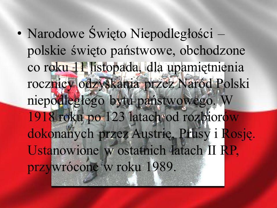 Narodowe Święto Niepodległości – polskie święto państwowe, obchodzone co roku 11 listopada, dla upamiętnienia rocznicy odzyskania przez Naród Polski n