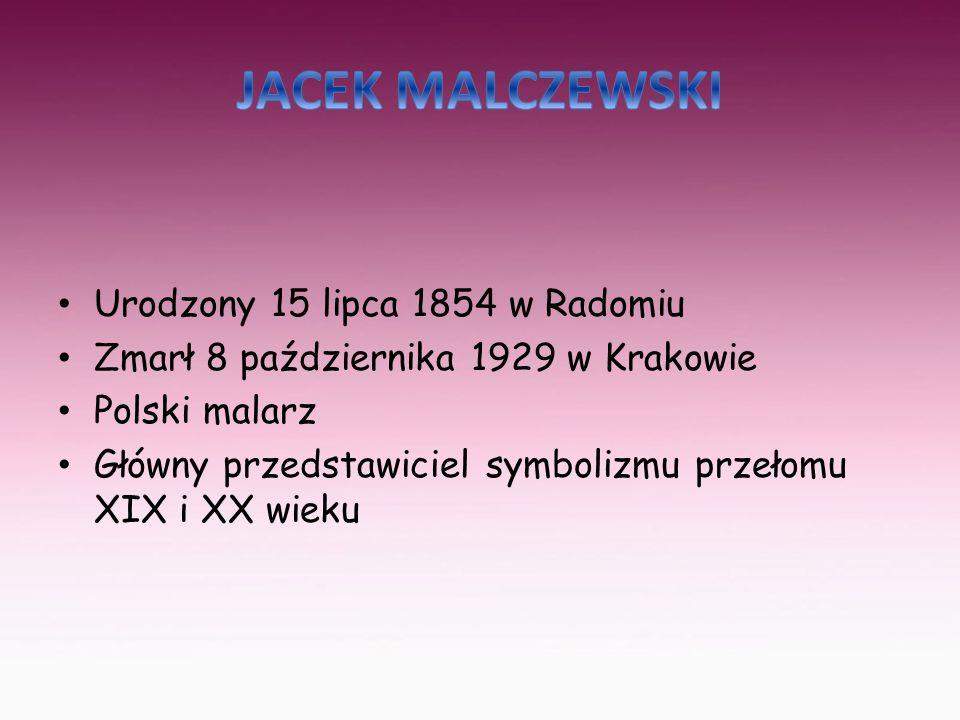 Urodzony 15 lipca 1854 w Radomiu Zmarł 8 października 1929 w Krakowie Polski malarz Główny przedstawiciel symbolizmu przełomu XIX i XX wieku