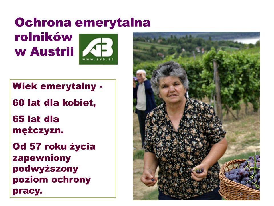 Ochrona emerytalna rolników w Austrii Wiek emerytalny - 60 lat dla kobiet, 65 lat dla mężczyzn.