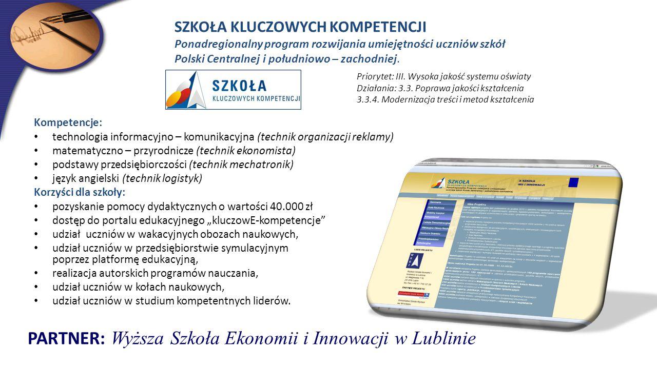 Kompetencje: technologia informacyjno – komunikacyjna (technik organizacji reklamy) matematyczno – przyrodnicze (technik ekonomista) podstawy przedsię