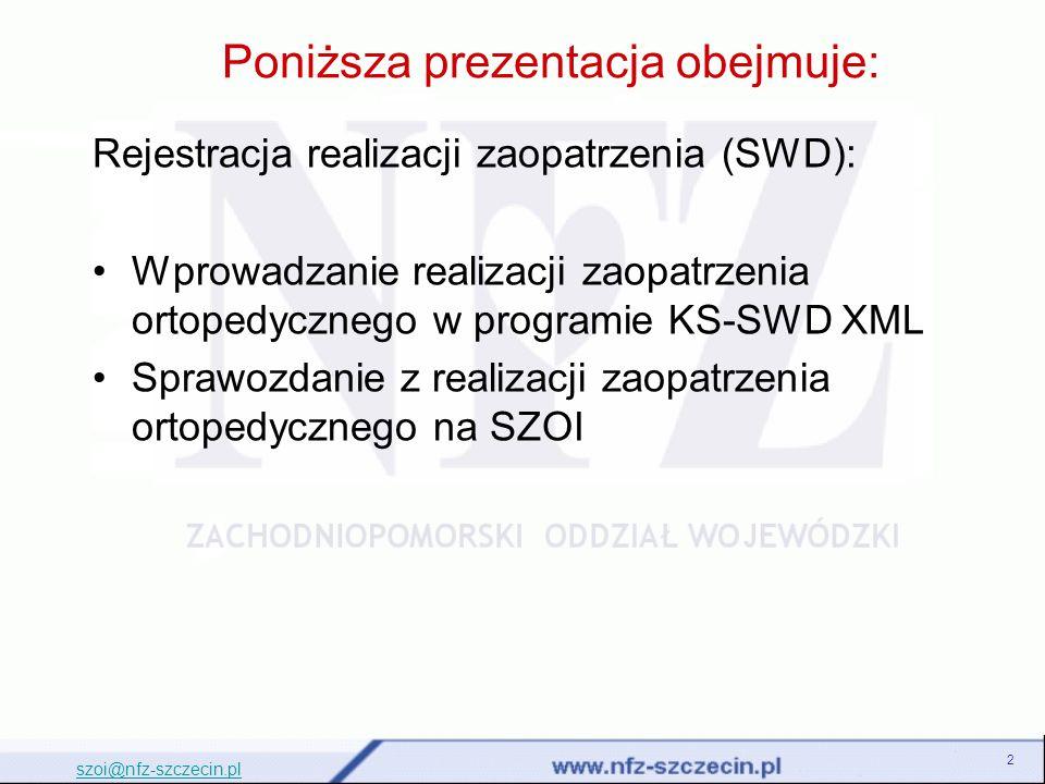 SPRAWOZDAWCZOŚĆ W WYKONANYCH ŚWIADCZEŃ TYPU ZAOPATRZENIE ORTOPEDYCZNE W SZOI 13 szoi@nfz-szczecin.pl