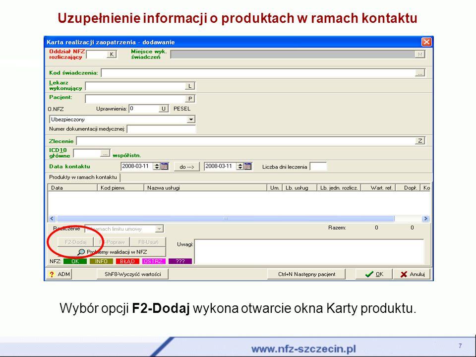 Wszystkie wprowadzone informacje należy zatwierdzić wybierając opcję OK lub Ctrl+N Następny produkt w przypadku realizacji większej liczby świadczeń.