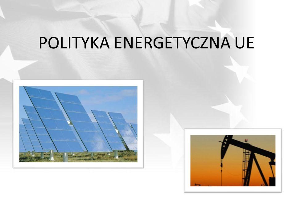 POLITYKA ENERGETYCZNA UE