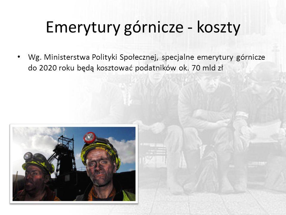 Emerytury górnicze - koszty Wg. Ministerstwa Polityki Społecznej, specjalne emerytury górnicze do 2020 roku będą kosztować podatników ok. 70 mld zł