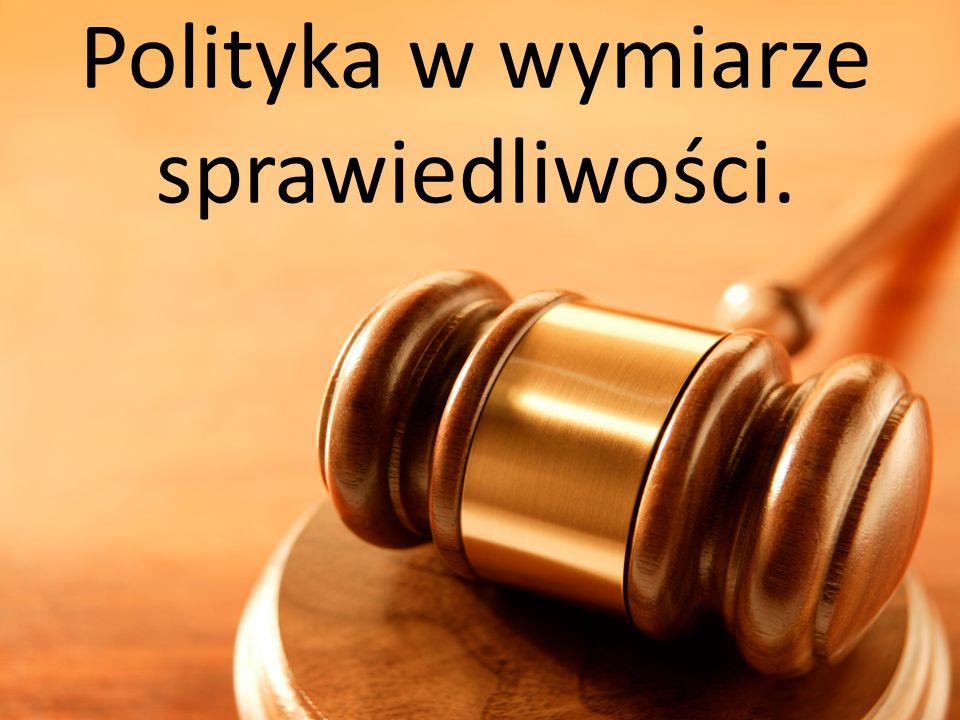 Polityka w wymiarze sprawiedliwości sprowadza się do tego, że każda partia polityczna ma swój program,który składa się z ważnych elementów- wymiar bezpieczeństwa, sprawiedliwości.Ludzie sa bardzo wyczuleni i to,że jest jedna z 3 dziedzin –1.ludzie muszą jeść -pilnowanie interesu cen konsumpcyjnych, 2.muszą się wyleczyć, 3.żeby bandyci ich nie napadli.