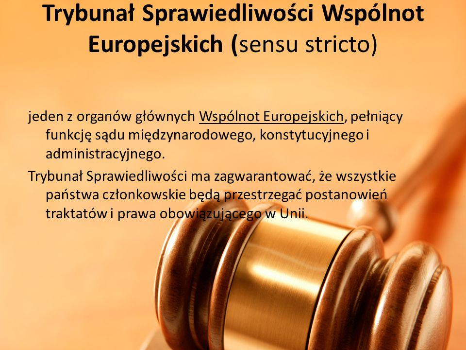 Trybunał Sprawiedliwości Wspólnot Europejskich (sensu stricto) jeden z organów głównych Wspólnot Europejskich, pełniący funkcję sądu międzynarodowego,