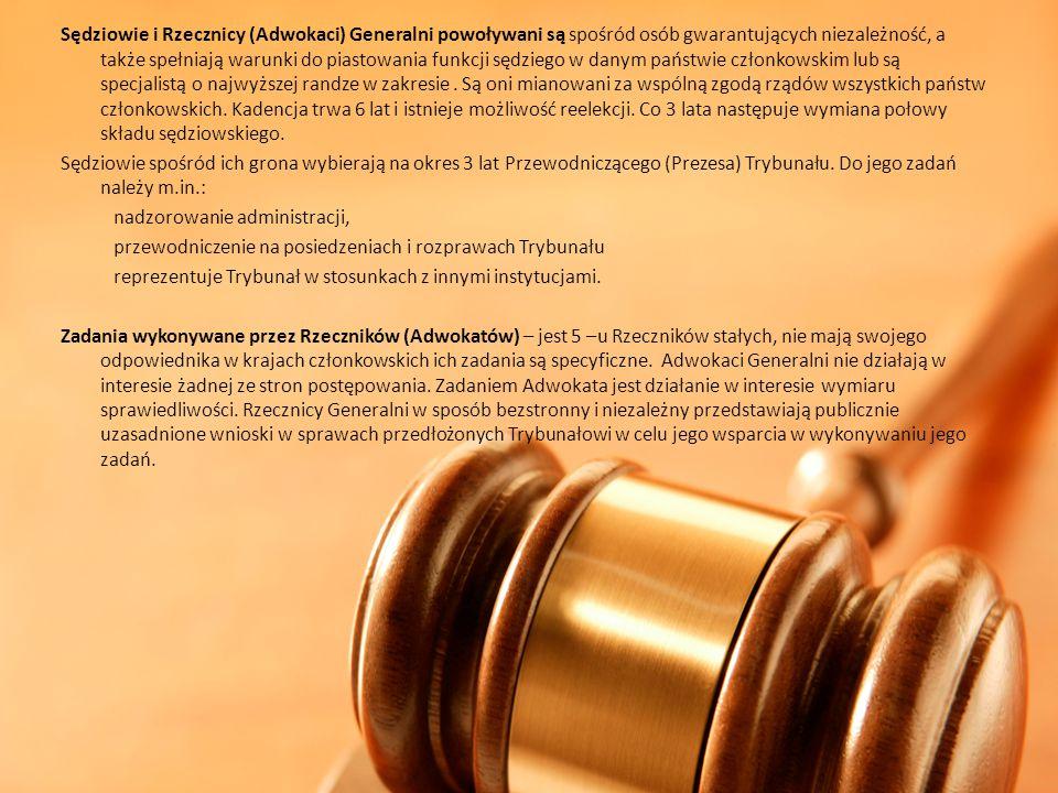 Sędziowie i Rzecznicy (Adwokaci) Generalni powoływani są spośród osób gwarantujących niezależność, a także spełniają warunki do piastowania funkcji sę