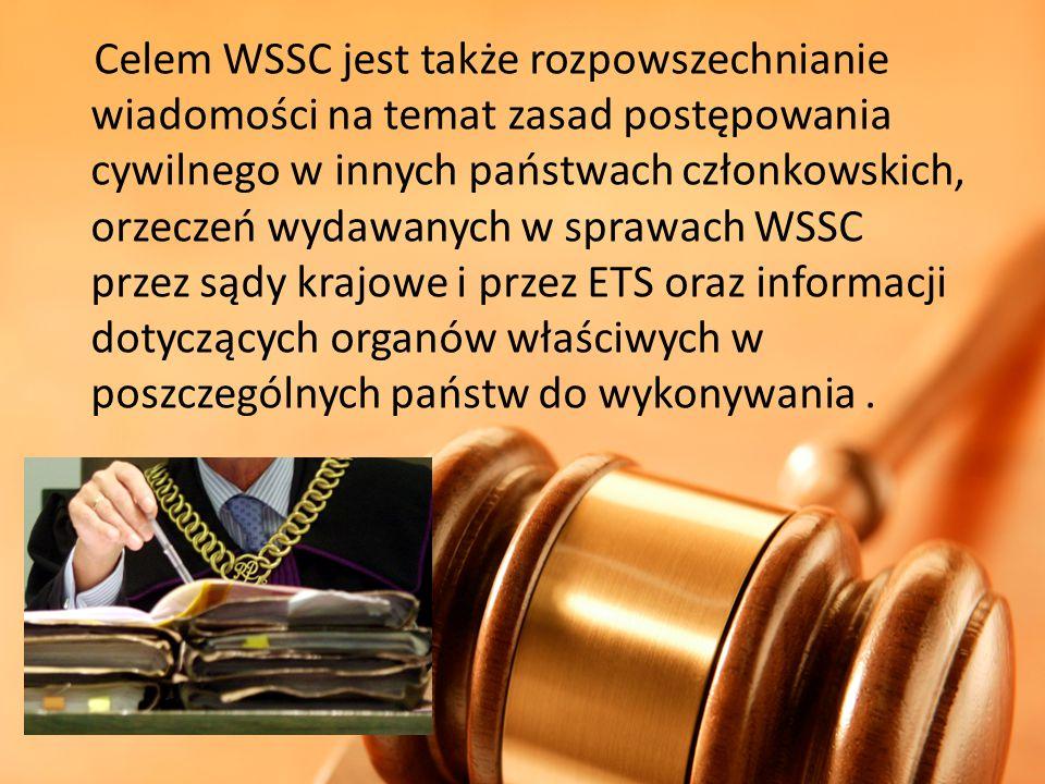 Celem WSSC jest także rozpowszechnianie wiadomości na temat zasad postępowania cywilnego w innych państwach członkowskich, orzeczeń wydawanych w spraw