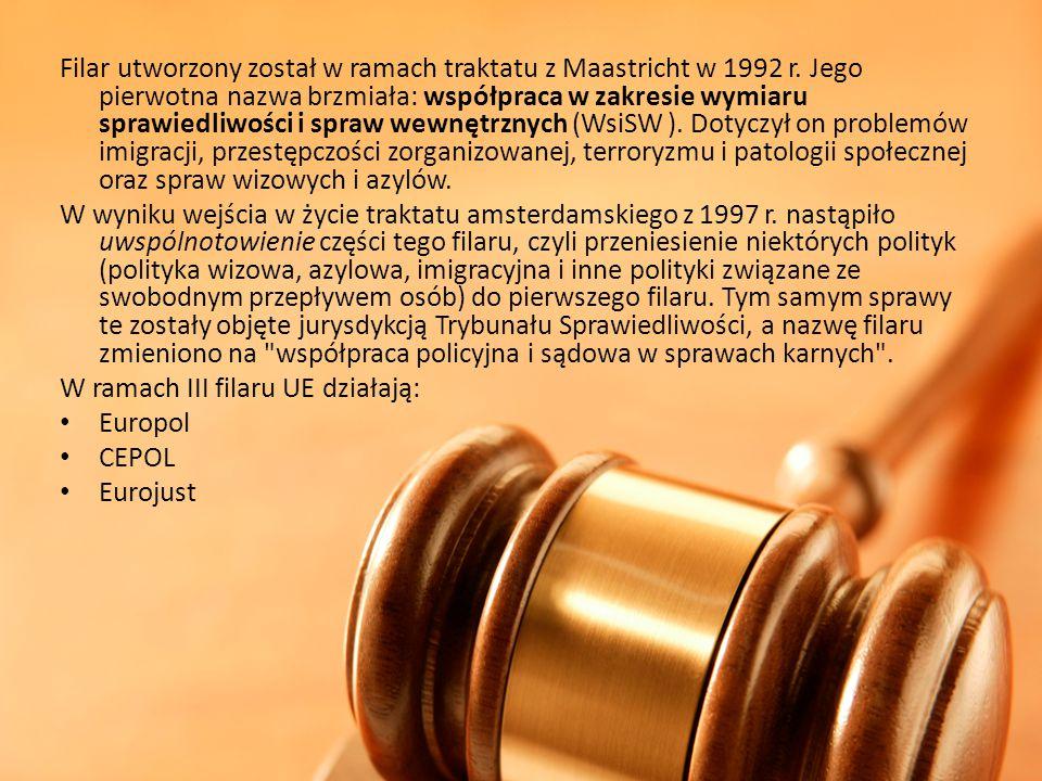 Filar utworzony został w ramach traktatu z Maastricht w 1992 r. Jego pierwotna nazwa brzmiała: współpraca w zakresie wymiaru sprawiedliwości i spraw w