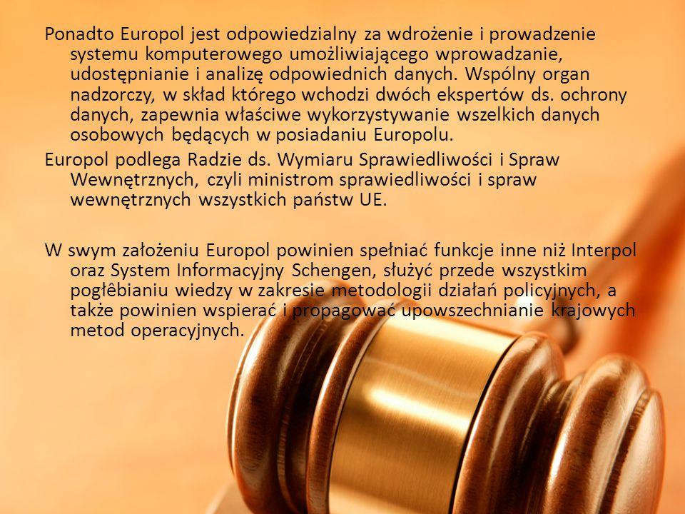 Ponadto Europol jest odpowiedzialny za wdrożenie i prowadzenie systemu komputerowego umożliwiającego wprowadzanie, udostępnianie i analizę odpowiednic