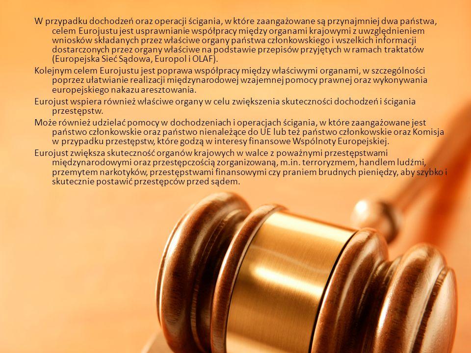 W przypadku dochodzeń oraz operacji ścigania, w które zaangażowane są przynajmniej dwa państwa, celem Eurojustu jest usprawnianie współpracy między or