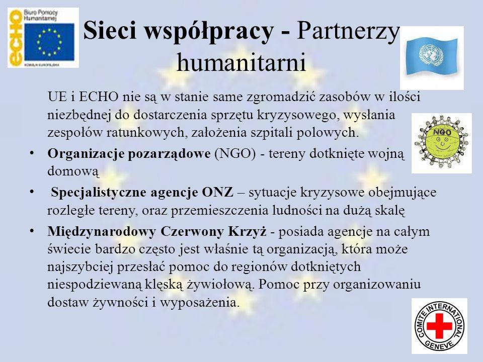 Sieci współpracy - Partnerzy humanitarni UE i ECHO nie są w stanie same zgromadzić zasobów w ilości niezbędnej do dostarczenia sprzętu kryzysowego, wy