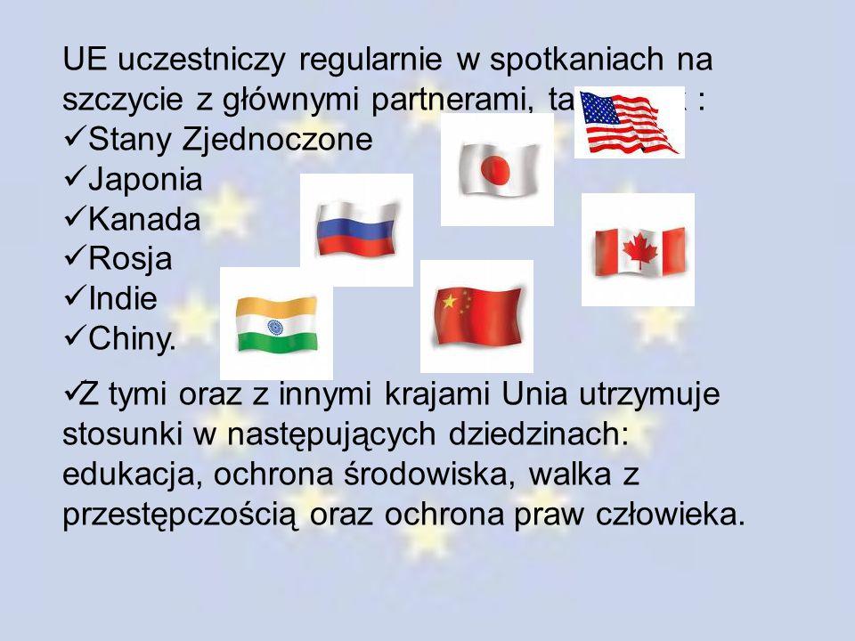 UE uczestniczy regularnie w spotkaniach na szczycie z głównymi partnerami, takimi jak : Stany Zjednoczone Japonia Kanada Rosja Indie Chiny. Z tymi ora