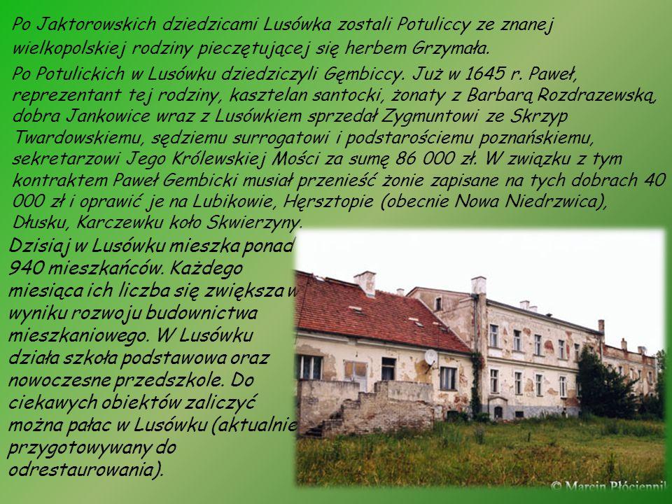 Po Jaktorowskich dziedzicami Lusówka zostali Potuliccy ze znanej wielkopolskiej rodziny pieczętującej się herbem Grzymała. Po Potulickich w Lusówku dz
