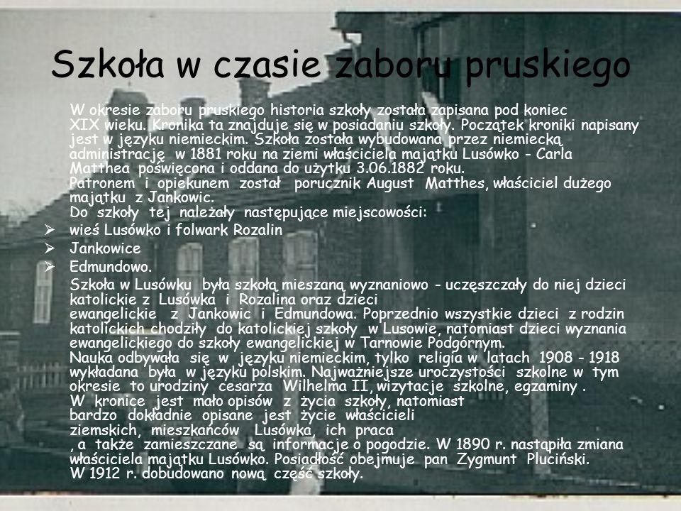 Szkoła w czasie zaboru pruskiego W okresie zaboru pruskiego historia szkoły została zapisana pod koniec XIX wieku. Kronika ta znajduje się w posiadani