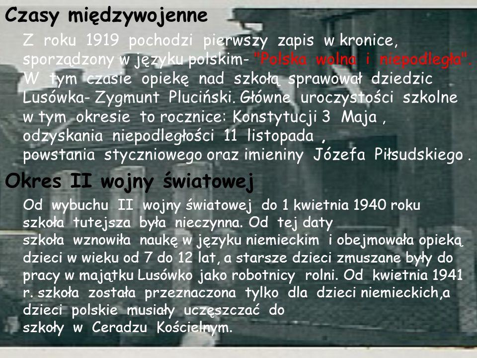 Czasy międzywojenne Z roku 1919 pochodzi pierwszy zapis w kronice, sporządzony w języku polskim-