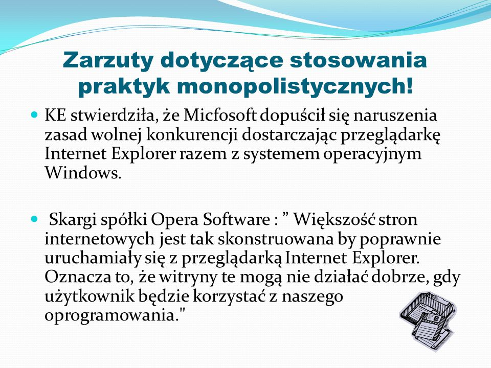 Zarzuty dotyczące stosowania praktyk monopolistycznych! KE stwierdziła, że Micfosoft dopuścił się naruszenia zasad wolnej konkurencji dostarczając prz