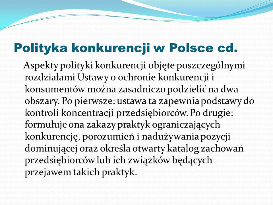 Polityka konkurencji w Polsce cd. Aspekty polityki konkurencji objęte poszczególnymi rozdziałami Ustawy o ochronie konkurencji i konsumentów można zas
