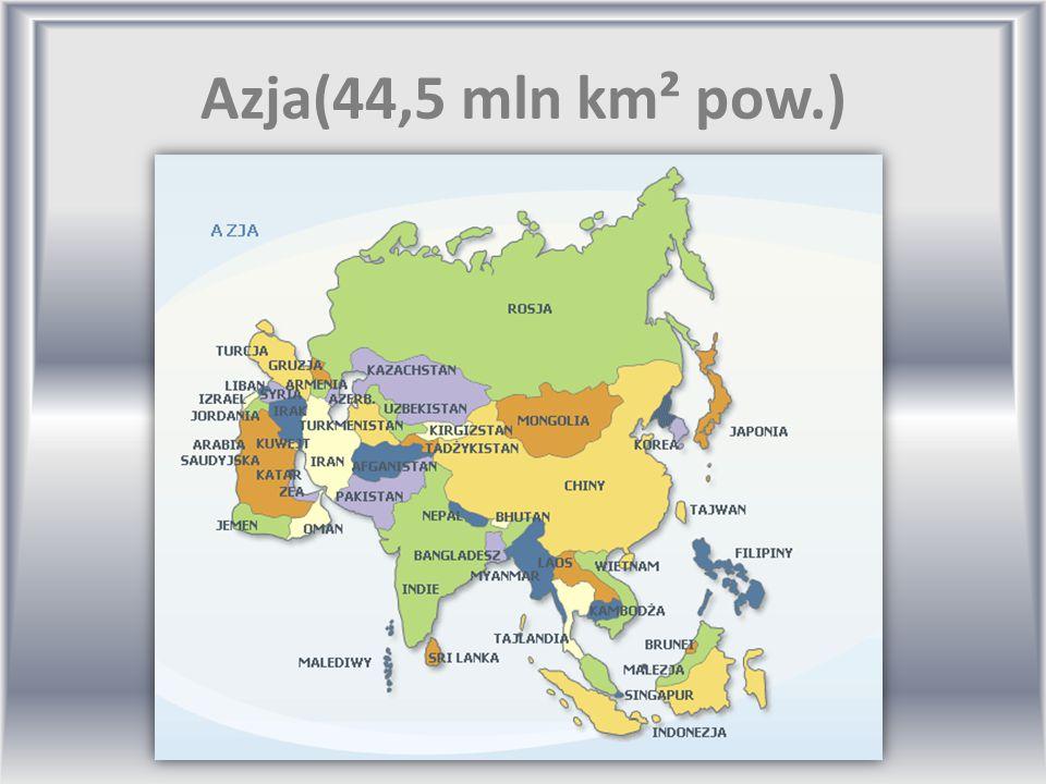 Azja(44,5 mln km² pow.)