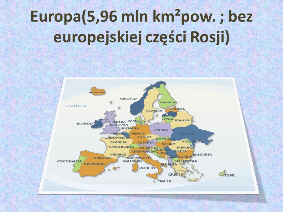 Europa(5,96 mln km²pow. ; bez europejskiej części Rosji)