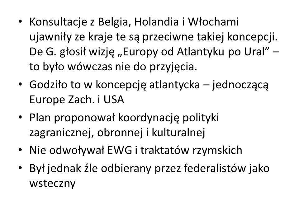 """Konsultacje z Belgia, Holandia i Włochami ujawniły ze kraje te są przeciwne takiej koncepcji. De G. głosił wizję """"Europy od Atlantyku po Ural"""" – to by"""