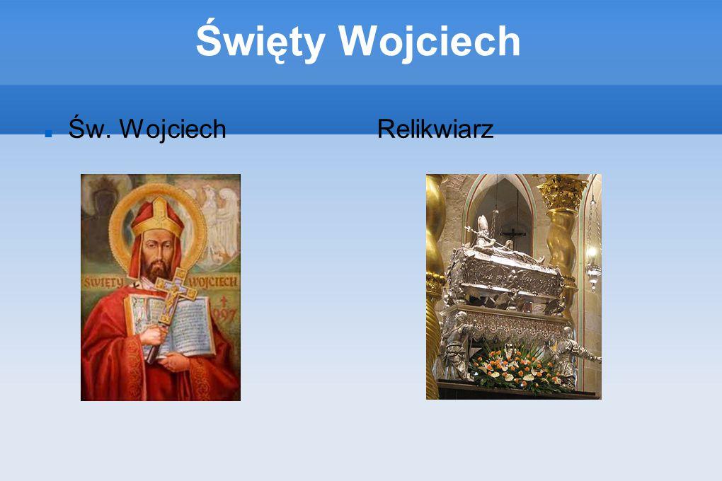 Patron Święty Wojciech został patronem polski i jej pierwszym męczennikiem.