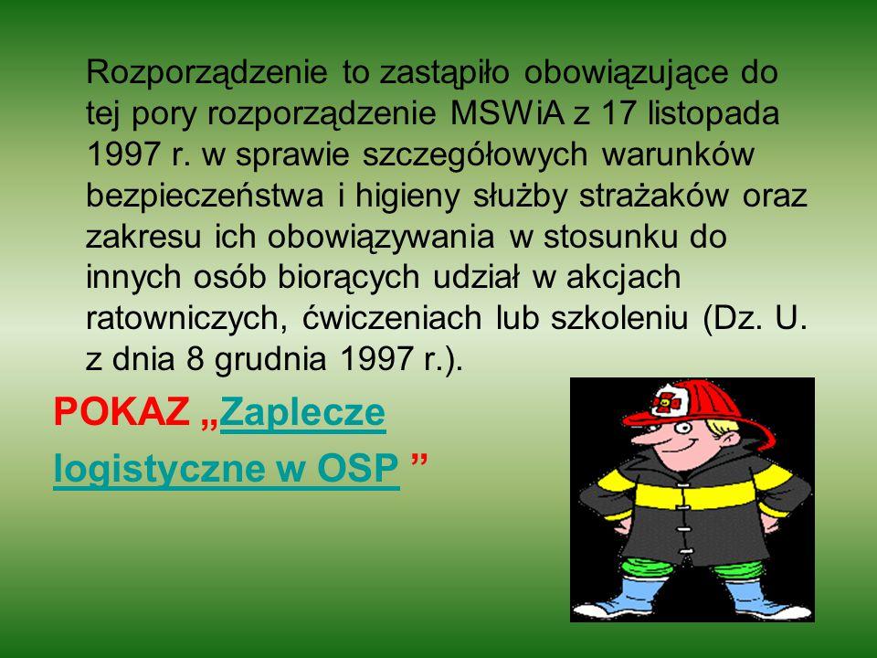 Rozporządzenie to zastąpiło obowiązujące do tej pory rozporządzenie MSWiA z 17 listopada 1997 r. w sprawie szczegółowych warunków bezpieczeństwa i hig