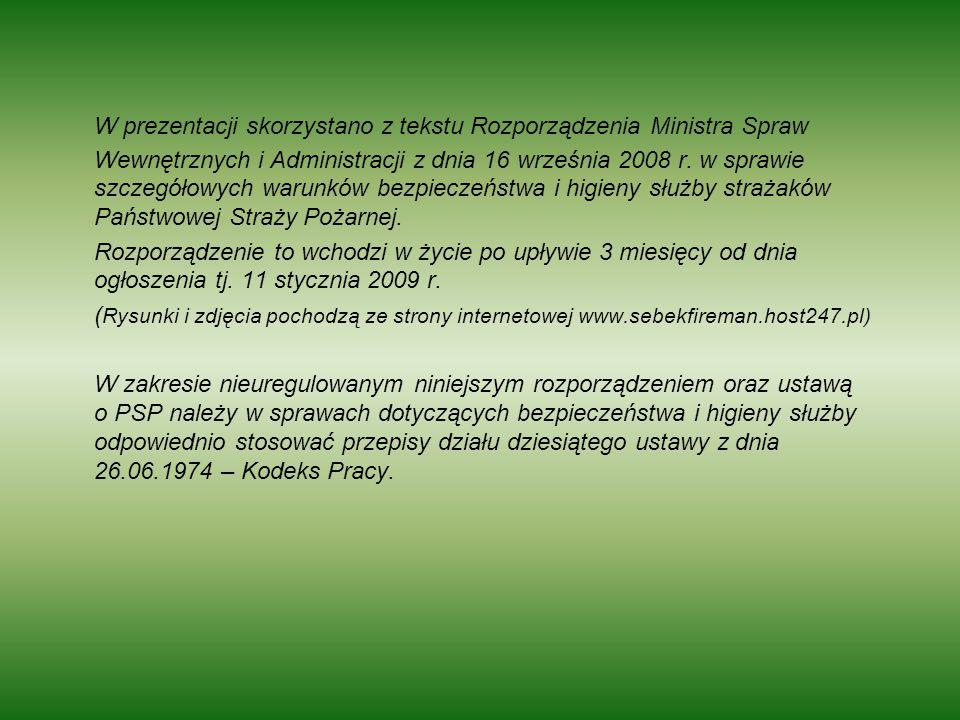 W prezentacji skorzystano z tekstu Rozporządzenia Ministra Spraw Wewnętrznych i Administracji z dnia 16 września 2008 r. w sprawie szczegółowych warun