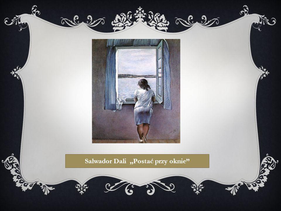 ,, Postać przy oknie'' to obraz Salwadora Dali, który powstał w 1925 roku.