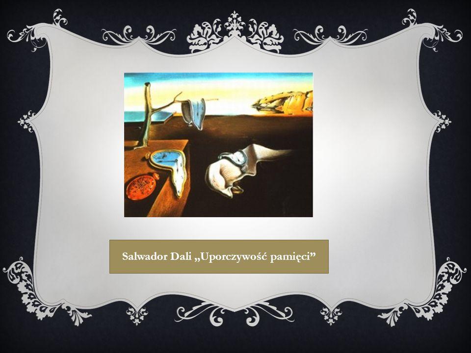 """Salwador Dali,,Uporczywość pamięci"""""""