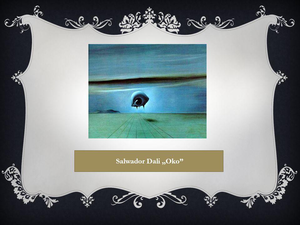 ,,Oko'' to obraz Salwadora Dali, który powstał w 1945 roku.