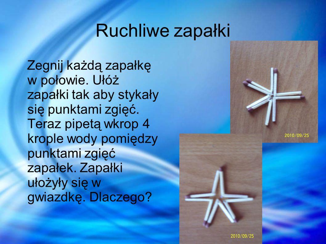 Wyjaśnienie Zapałki utworzyły gwiazdę, za sprawą ciśnienia tugorowego.