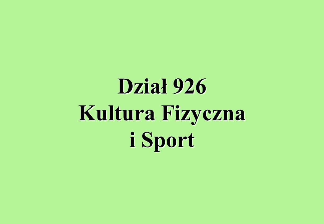 Dział 926 Kultura Fizyczna i Sport