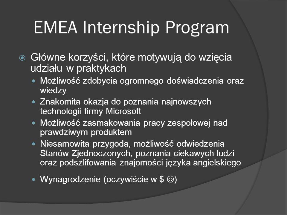 EMEA Internship Program  A co ma z tego Microsoft.