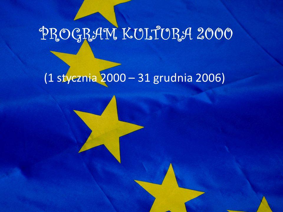 PROGRAM KULTURA 2000 (1 stycznia 2000 – 31 grudnia 2006)
